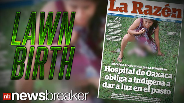 News video: Woman Forced to Give Birth on Grass Outside Hospital in Mexico Causing Controversy